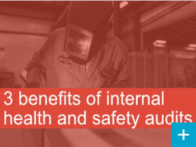 3 benefits of internal health and safety audits