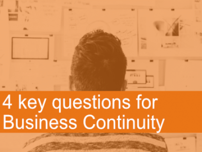 4 key questions for Business Continuity