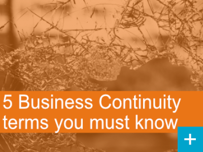 5 Business Continuity terms you must know