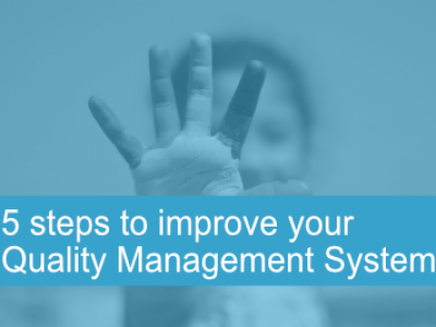 5 steps to improve your Quality Management System