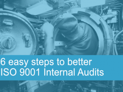 6 easy steps to better ISO 9001 internal audits