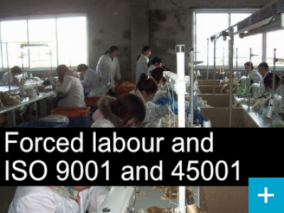 'Forced Labour' and your ISO 9001 and ISO 45001 system
