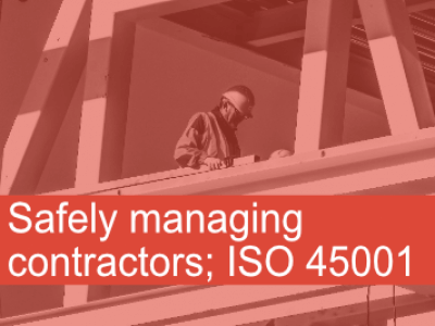 Safely managing contractors ISO 45001